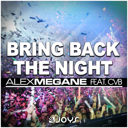 Alex Megane Feat CvB - Bring Back The Night (Original Edit) [PREVIEW] OUT NOW ON ITUNES