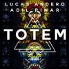 Lucas Andero & Adil Pinar - Totem (Original Mix)FREE DOWNLOAD
