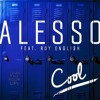Alesso - Cool feat Roy English (BOSTON G3ORG3 RE-EDIT)