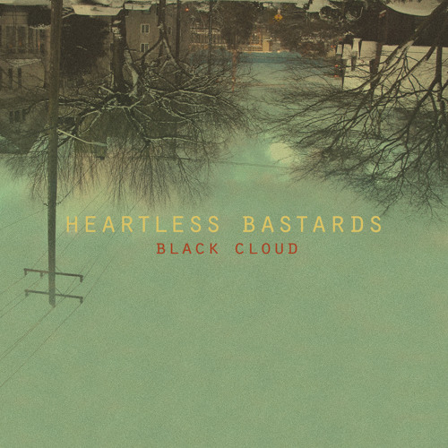 Heartless Bastards - Black Cloud