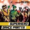 03 Superhero Dance Party