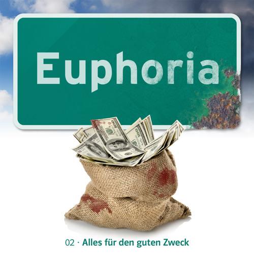 Euphoria 2 – Alles für den guten Zweck