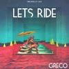 Greco - Let's Ride [Free Download]