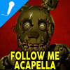 Follow Me - Five Nights At Freddy's 3 SONG Studio Acapella (Smike and TryHardNinja)