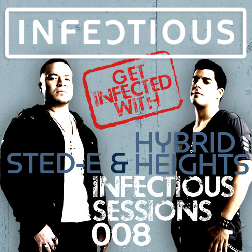 Infectious NYC Sessions 008 With Sted-E & Hybrid Heights (May 26th 2015)