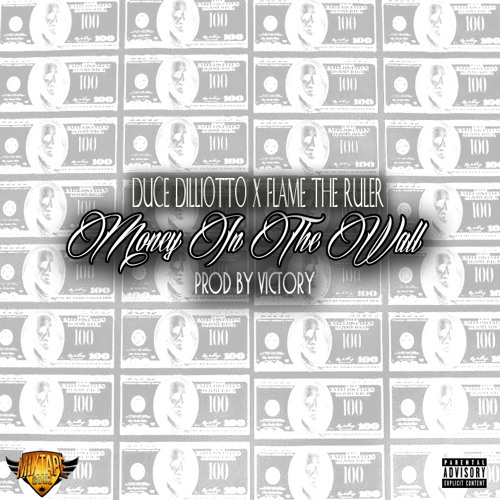 Boss Dilliotto and Flame The Ruler – Money In The Wall (Prod by Victory)