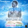 Konshens - Never Leave God [Summa Escape Riddim | Konsequence Muzik 2015]