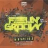 FEELIN' GROOVY MIXTAPE - Vol.08