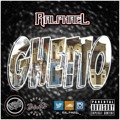 Ralphael – #Ghetto (Prod by XYZ)