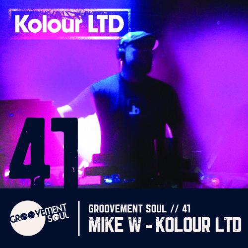 GS41 - MIKE W - KOLOUR LTD (GROOVEMENT SOUL EXCLUSIVE MIX)