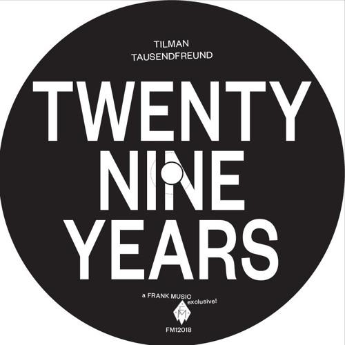 "PREVIEW Tilman Tausendfreund ""Twenty Nine Years"" (Frank Music 18)"