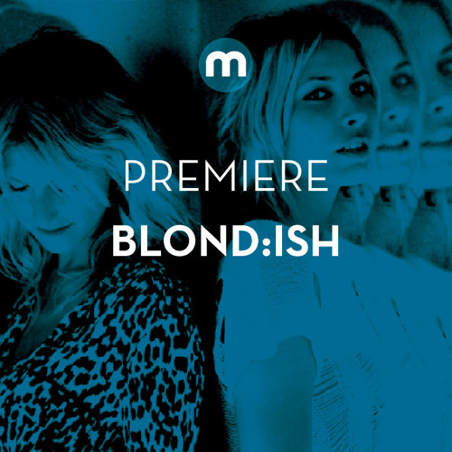 Premiere: Blond:ish 'Mountains of the Mind'