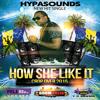 Hypasounds - How She Like It