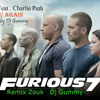 Download Wiz Khalifa ft.Charlie Puth - See You Again (Remix Zouk) By Dj Gummy Mp3