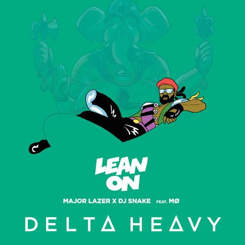 Major Lazer x DJ Snake (feat. MØ) - Lean On (Delta Heavy's Lean Back Bootleg)[FREE DOWNLOAD]