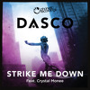 DASCO Ft. Crystal Monee - Strike Me Down (Martijn ten Velden Remix)