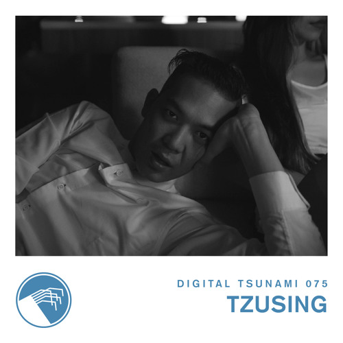 Digital Tsunami 075 - Tzusing