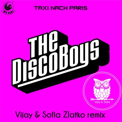 The Disco Boys - Taxi Nach Paris (Vijay & Sofia Zlatko Remix)SNIPPET