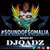 #SoundOfSomalia Vol 1 Mixed By DJQadz (Awale Adan, Farxiya Fiska, Rahma Rose, Mohamed BK & More)