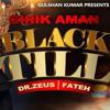 Black Till - Girik Aman  Dr. Zeus Fateh Deo  Sana Khaan