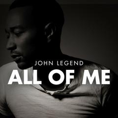 All of Me (John Legend) -  @Dea_Astari @Jessicamelyy