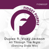 OUT NOW ! Duplex Ft Vicky Jackson - All Through The Night -Dancing Divaz remix-