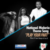 Play Your Part- National Malaria Song By 2face Idibia Ft. Eve B And Sani Danja