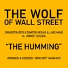 Orkestrated,Dimitri Vegas & Like Mike,Ummet Ozcan - The Humming(Corner & Szecsei 'Jerk Off' Mashup)