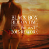 Black Box - Ride On Time (Eche Palante 2015 Rework)