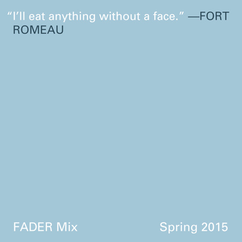 FADER Mix: Fort Romeau