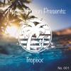 The Tropics No. 001: Tropixx