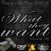 Rampage x Zae Stone x Cold Ca$h-What They Want(prod by 2DZ) **FREE DOWNLOAD