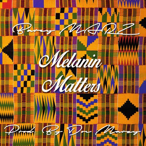 Melanin Matters (Prod. By Doc Marzy)