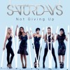 The Saturdays - Not Giving Up (Cover)