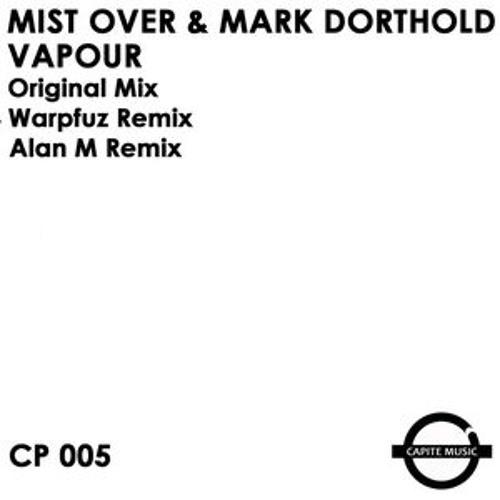 Mist Over & Mark Dorthold - Vapour (Alan-M Remix) [2010]