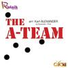 The A - Team arr: Karl Alexander (Ratnik Music Press, Difem Music Publishers)