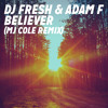DJ Fresh & Adam F - Believer (MJ Cole Remix)