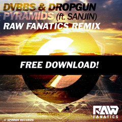 DVBBS & Dropgun - Pyramids (Raw Fanatics Remix)