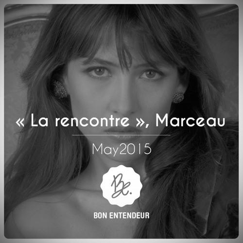 """Bon Entendeur : """"la Rencontre"""", Marceau, May 2015"""