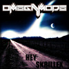 OmegaMode - Hey Skrillex (Free Download)