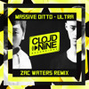 ULTRA (Zac Waters Remix) - Massive Ditto [OUT NOW ON CLOUD NINE RECORDINGS]
