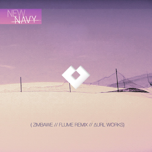 New Navy - Zimbabwe - Flume Remix - ∆URL remixes