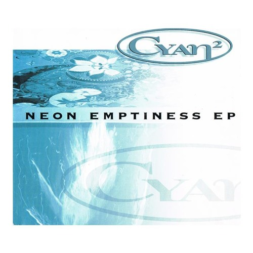 Cyan 2 - Neon Emptiness EP