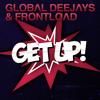 Frontload & Global Deejays - Get Up! (Short Edit)