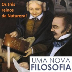 UMA NOVA FILOSOFIA - Os três reinos da Natureza - Programa 14 da série