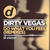 Dirty Vegas - Do What You Feel (Timo Jahns Remix) [OUT NOW]