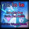 Naughty Boy - La La La feat. Sam Smith (Pull The Trigger Remix) [Free Download]