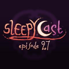 SleepyCast 27 - [Sharks]