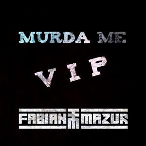 Fabian Mazur Murda Me Vip