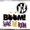 Boom, Shake The Room...